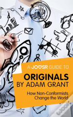 Joosr Guide To... Originals By Adam Grant