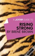 Joosr Guide To... Rising Strong By Brene Brown