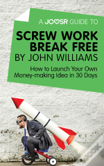 Joosr Guide To... Screw Work Break Free By John Williams