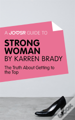 Joosr Guide To... Strong Woman By Karren Brady