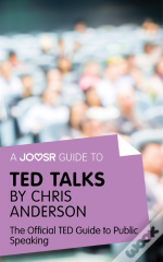 Joosr Guide To... Ted Talks By Chris Anderson