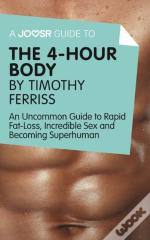 Joosr Guide To... The 4-Hour Body By Timothy Ferriss