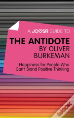 Joosr Guide To... The Antidote By Oliver Burkeman