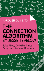 Joosr Guide To... The Connection Algorithm By Jesse Tevelow