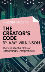 Joosr Guide To... The Creator'S Code By Amy Wilkinson