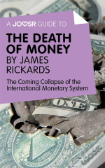Joosr Guide To... The Death Of Money By James Rickards