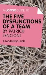 Joosr Guide To... The Five Dysfunctions Of A Team By Patrick Lencioni