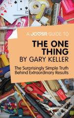 Joosr Guide To... The One Thing By Gary Keller
