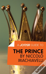 Joosr Guide To... The Prince By Niccolo Machiavelli