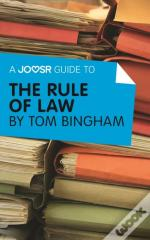Joosr Guide To... The Rule Of Law By Tom Bingham