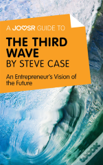 Joosr Guide To... The Third Wave By Steve Case