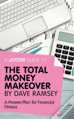 Joosr Guide To... The Total Money Makeover By Dave Ramsey