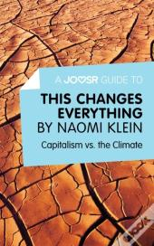 Joosr Guide To... This Changes Everything By Naomi Klein