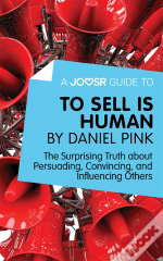 Joosr Guide To... To Sell Is Human By Daniel Pink