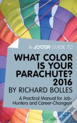 Joosr Guide To... What Color Is Your Parachute? 2016 By Richard Bolles