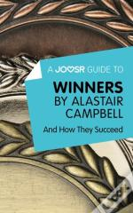 Joosr Guide To... Winners By Alastair Campbell