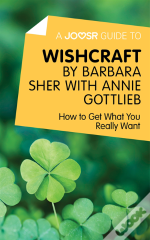 Joosr Guide To... Wishcraft By Barbara Sher With Annie Gottlieb