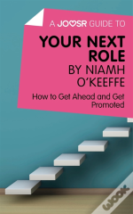 Joosr Guide To... Your Next Role By Niamh O'Keeffe