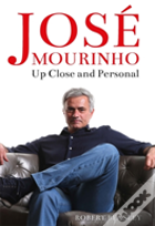 Jose Mourinho Up Close & Personal