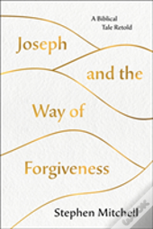 Joseph & The Way Of Forgiveness