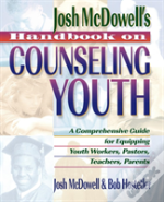 Josh Mcdowell'S Handbook On Counseling Youth