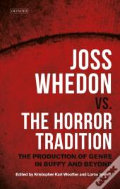 Joss Whedon Vs. The Horror Tradition