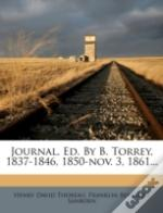 Journal, Ed. By B. Torrey, 1837-1846, 1850-Nov. 3, 1861...