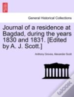 Journal Of A Residence At Bagdad, During The Years 1830 And 1831. (Edited By A. J. Scott.)