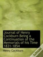 Journal Of Henry Cockburn Being A Contin