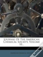 Journal Of The American Chemical Society, Volume 10...