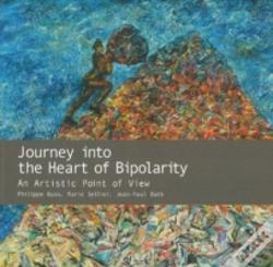 Wook.pt - Journey Into The Heart Of Bipolarity