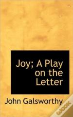 Joy; A Play On The Letter