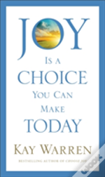 Joy Is A Choice You Can Make Today