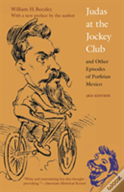Wook.pt - Judas At The Jockey Club And Other Episodes Of Porfirian Mexico, Third Edition