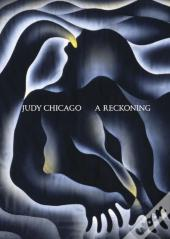 Judy Chicago A Reckoning