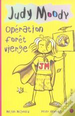 Judy Moody T.3 ; Operation Foret Vierge