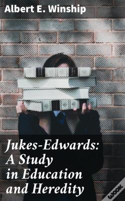 Wook.pt - Jukes-Edwards: A Study In Education And Heredity