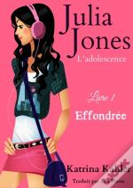 Julia Jones - L'Adolescence Livre 1 Effondree