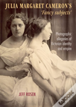 Julia Margaret Cameron'S 'Fancy Subjects'