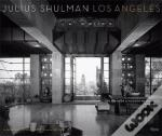 Julius Shulman And Los Angeles The Birth Of Modern Metropolis /Anglais