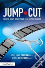 Jump Cut: How To Jumpstart Your Career As A Film Editor
