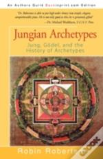 Jungian Archetypes: Jung, Gödel, And The
