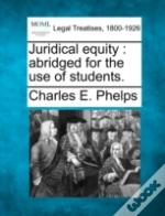 Juridical Equity : Abridged For The Use Of Students.