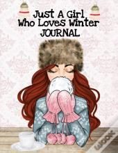 Just A Girl Who Loves Winter Journal