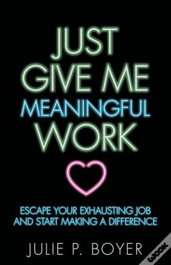 Wook.pt - Just Give Me Meaningful Work