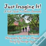 Just Imagine It! A Kid'S Guide To Odense, Denmark
