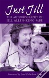 Just Jill The Autobiography Of Jill Alle
