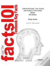 Just The Facts101 E-Study Guide For: Judicial Process: Law, Courts, And Politics In The United States