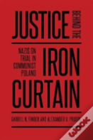 Justice Behind The Iron Curtain