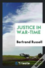 Justice In War-Time